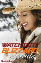 Watch Out, Blizzard Bride!: A Western Romance ebook by