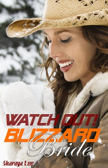 Watch Out, Blizzard Bride!: A Western Romance ebook by Sharaya Lee