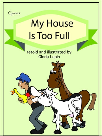 My House is Too Full ebook by Gloria Lapin