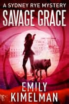 Savage Grace ebook by Emily Kimelman
