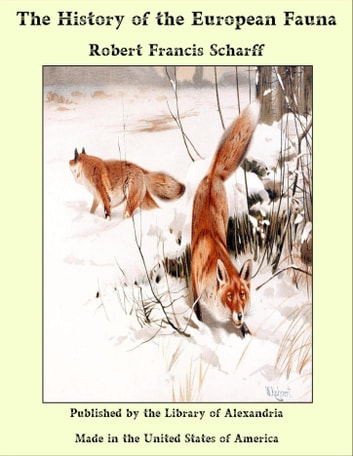 The History of the European Fauna ebook by Robert Francis Scharff