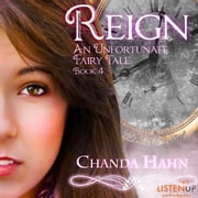 Reign audiobook by Chanda Hahn