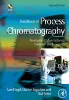 Handbook of Process Chromatography ebook by Gail K. Sofer,Lars Hagel,Gunter Jagschies