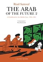 The Arab of the Future 2 ebook by Riad Sattouf