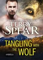 Tangling with the Wolf ebook by