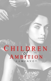 Children of Ambition ebook by J.J. McAvoy