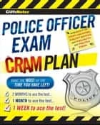 CliffsNotes Police Officer Exam Cram Plan ebook by Northeast Editing, Inc.