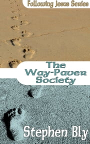 The Way-Paver Society ebook by Stephen Bly