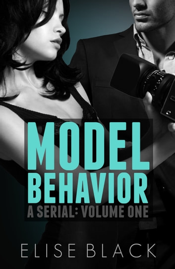 MODEL BEHAVIOR: Volume 1 ebook by Elise Black