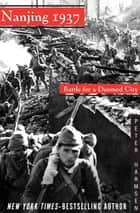 Nanjing 1937 - Battle for a Doomed City ebook by