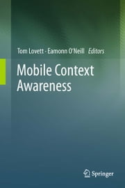 Mobile Context Awareness ebook by Tom Lovett,Eamonn O'Neill