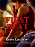 First Beat ebook by Renee Lee Fisher