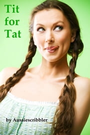 Tit for Tat ebook by Aussiescribbler