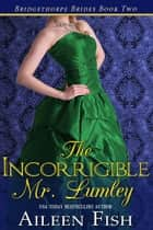 The Incorrigible Mr. Lumley ebook by Aileen Fish