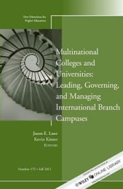 Multinational Colleges and Universities: Leading, Governing, and Managing International Branch Campuses - New Directions for Higher Education, Number 155 ebook by Lane,Kevin Kinser