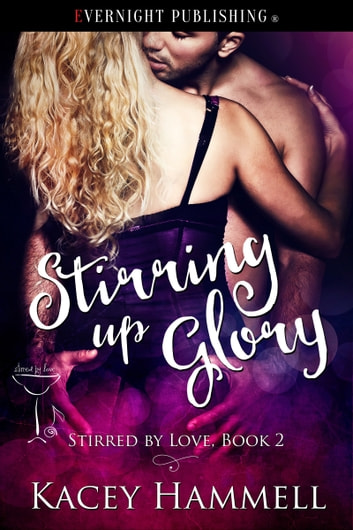 Stirring Up Glory ebook by Kacey Hammell