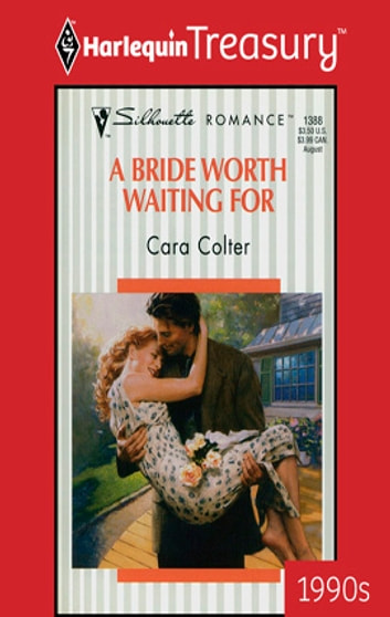 A Bride Worth Waiting For Ebook By Cara Colter 9781459259676