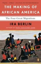 The Making of African America ebook by Ira Berlin