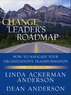The Change Leader's Roadmap ebook by Linda Ackerman Anderson,Dean Anderson