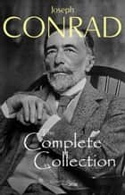 Joseph Conrad: The Complete Collection ebook by Joseph Conrad
