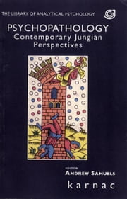 Psychopathology - Contemporary Jungian Perspectives ebook by Samuels