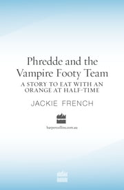 Phredde and the Vampire Footy Team ebook by Jackie French