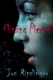Missing Pieces ebook by Jon Ripslinger