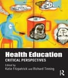 Health Education - Critical perspectives ebook by Katie Fitzpatrick, Richard Tinning