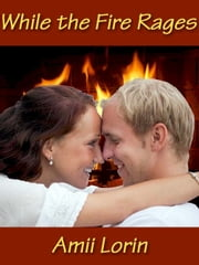 While the Fire Rages ebook by Amii Lorin