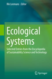 Ecological Systems - Selected Entries from the Encyclopedia of Sustainability Science and Technology ebook by Rik Leemans
