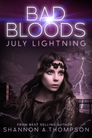 Bad Bloods: July Lightning ebook by Shannon A. Thompson