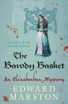 The Bawdy Basket ebook by Edward Marston