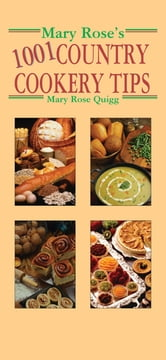 Mary Rose's 1001 Country Cookery Tips ebook by Mary Rose Quigg