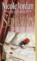 The Seduction ebook by Nicole Jordan