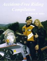 Motorcycle Safety (Vol. 3a) - Accident-Free Riding Compilation ebook by Robert H. Miller