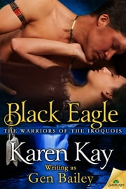 Black Eagle ebook by Karen Kay,Gen Bailey