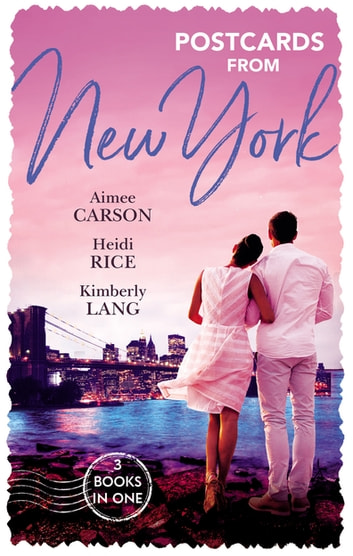 Postcards From New York ebook by Heidi Rice,Aimee Carson,KIMBERLY LANG