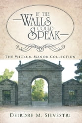 If the Walls Could Speak ebook by Deirdre M. Silvestri
