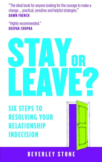Stay or Leave? - 6 Steps to Make the Right Decision About Your Relationship ebook by Beverley Stone