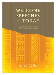 Welcome Speeches for Today ebook by Karen Lynn Coffee