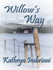 Willow's Way ebook by Kathryn Imbriani