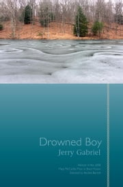 Drowned Boy - Stories ebook by Jerry Gabriel,Andrea Barrett