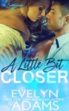 A Little Bit Closer - The Southerlands, #5 ebook by Evelyn Adams
