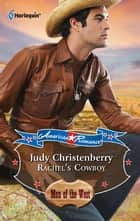 Rachel's Cowboy ebook by Judy Christenberry
