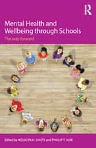 Mental Health and Wellbeing through Schools ebook by Rosalyn H. Shute,Phillip T. Slee