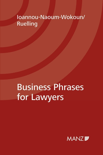 Business Phrases for Lawyers ebook by Karin Ioannou-Naoum-Wokoun,Martin Helmuth Ruelling