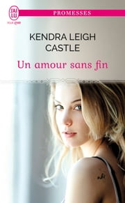 Un amour sans fin ebook by Kendra Leigh Castle