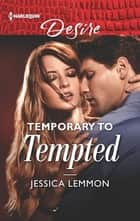 Temporary to Tempted - A fake wedding date romance ebook by Jessica Lemmon