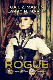 Rogue - A Storm & Fury Adventure ebook by Gail Z. Martin,Larry N. Martin