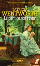 Le point de non-retour ebook by Patricia WENTWORTH, Patrick BERTHON